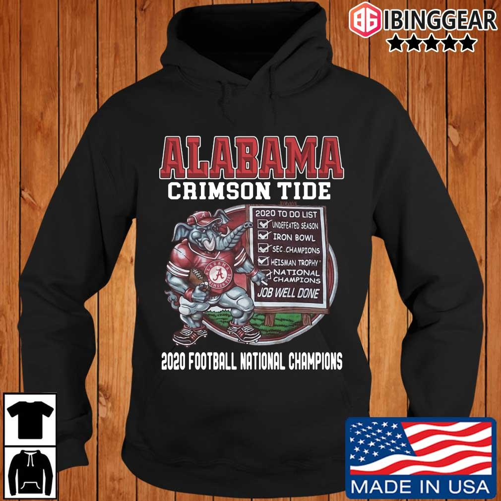 Alabama Crimson Tide 2020 to do list job well done 2020 football national Champions s Ibinggear hoodie den