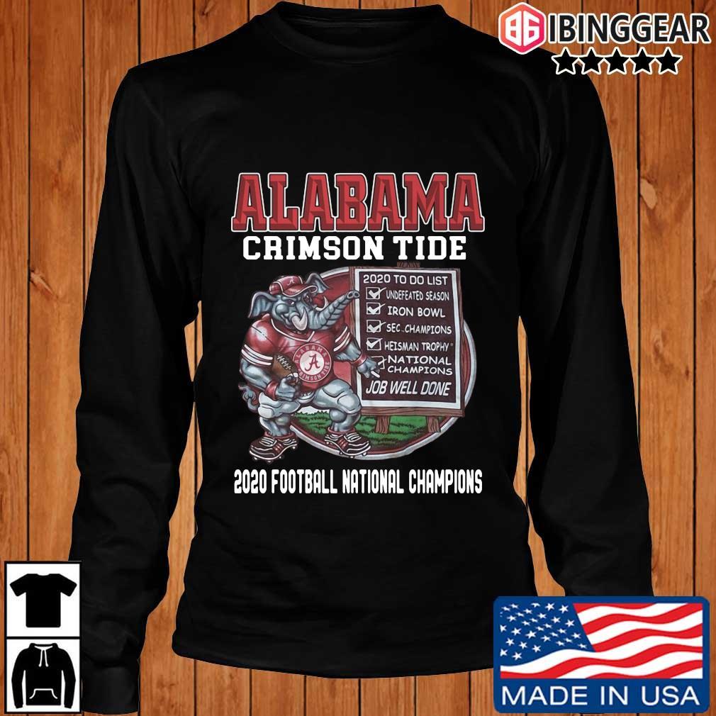 Alabama Crimson Tide 2020 to do list job well done 2020 football national Champions s Longsleeve Ibinggear den