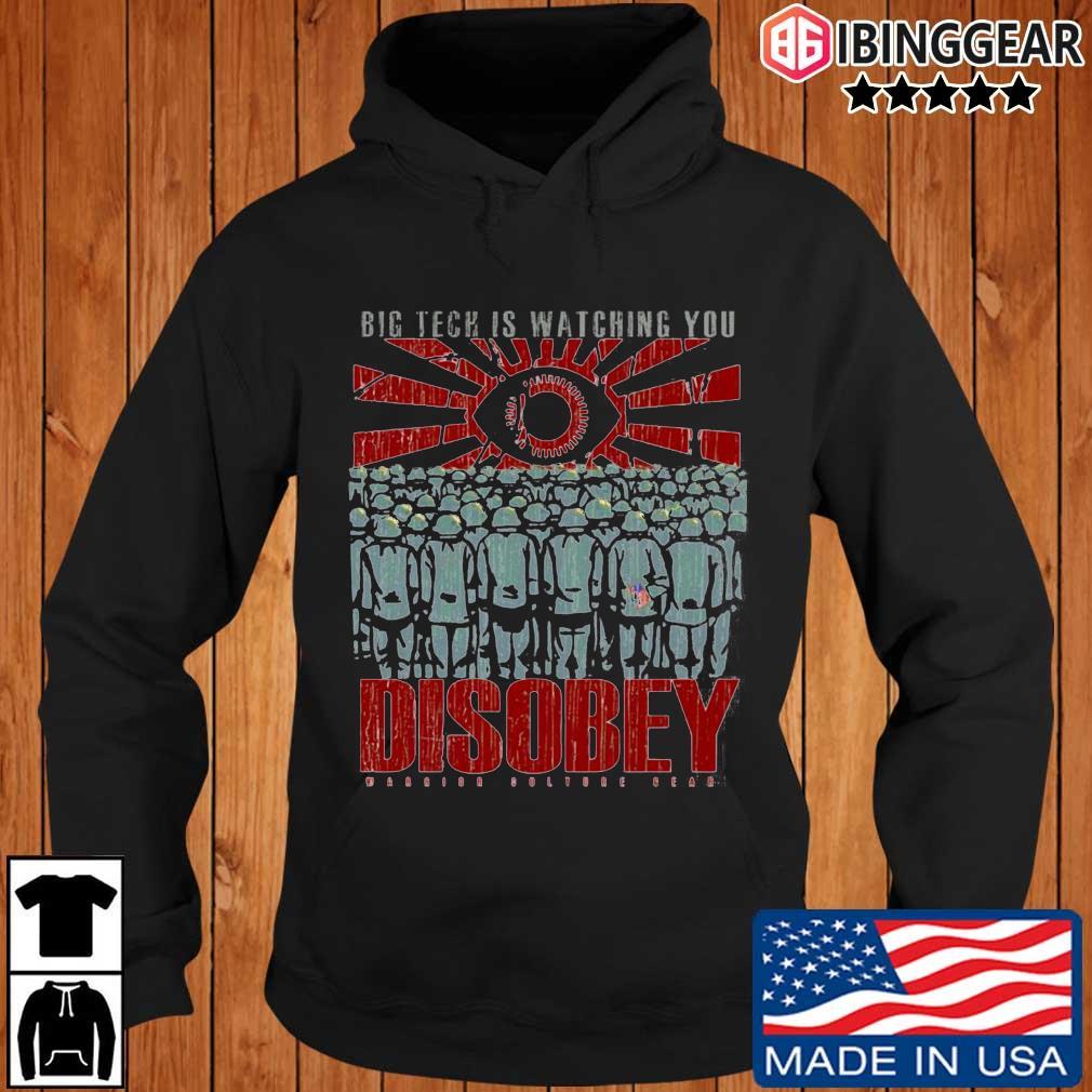 Big tech is watching you disobey warrior culture gear s Ibinggear hoodie den