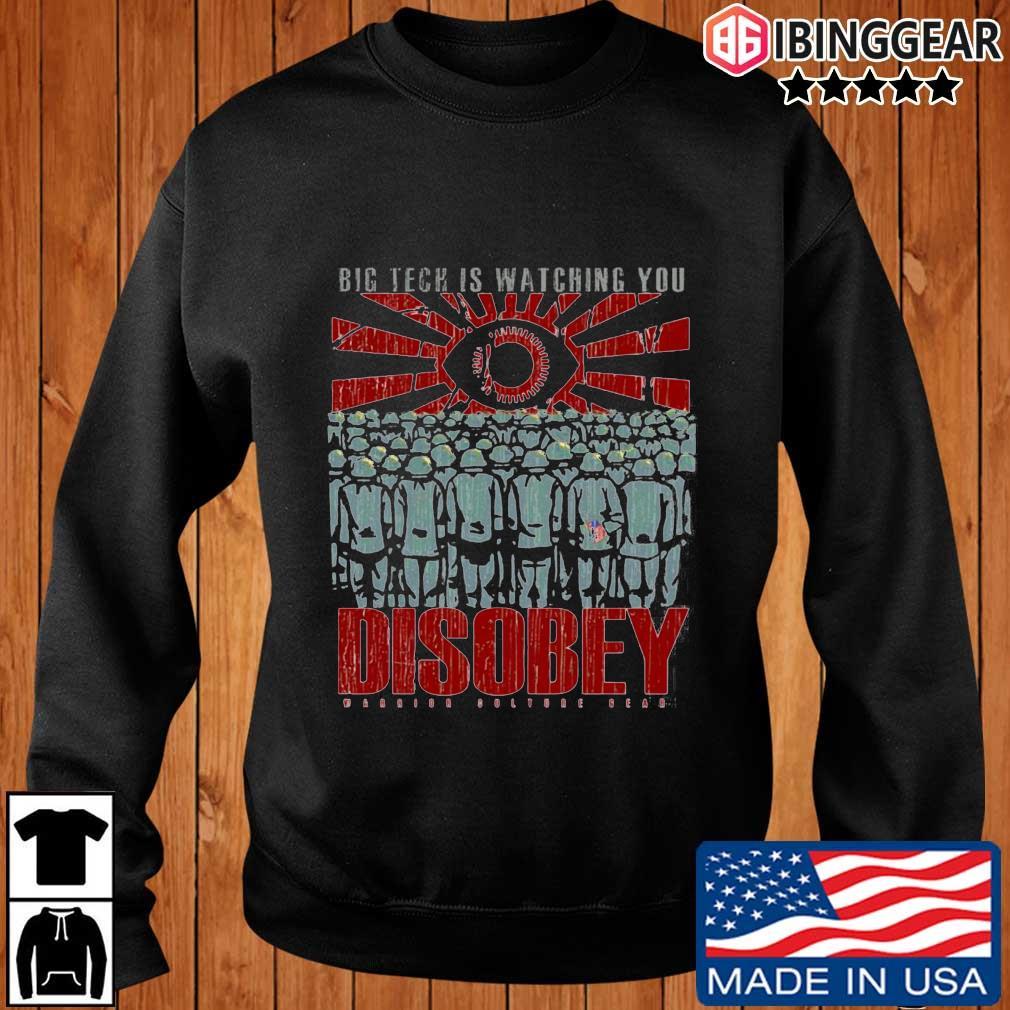 Big tech is watching you disobey warrior culture gear shirt
