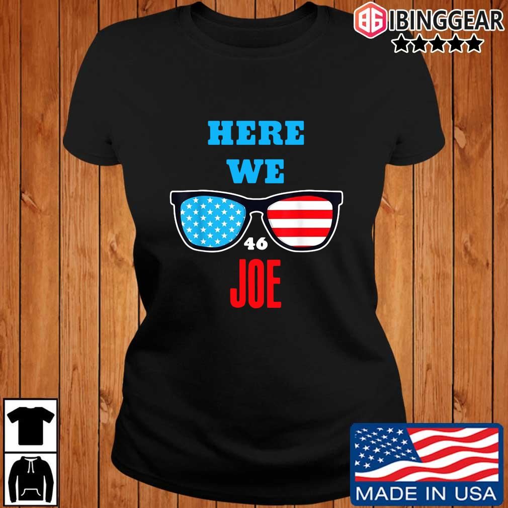 Here We Joe quote for Joe Biden Inauguration 2021 s Ibinggear ladies den