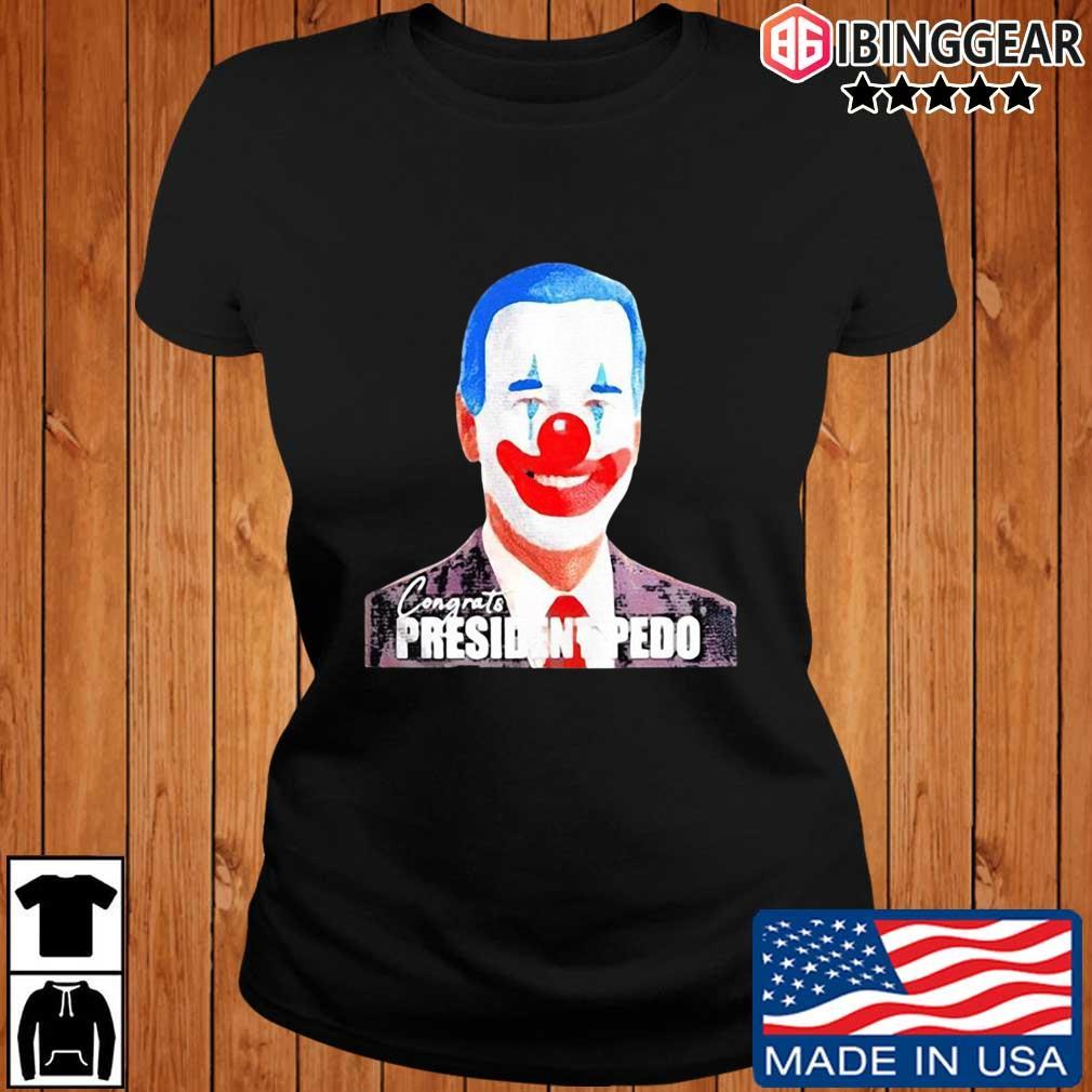 Joe Biden Congrats President Pedo President 46th Shirt Ibinggear ladies den