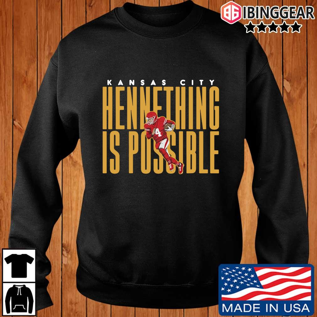 Kansas City Chiefs hennething is possible t-s Ibinggear sweater den