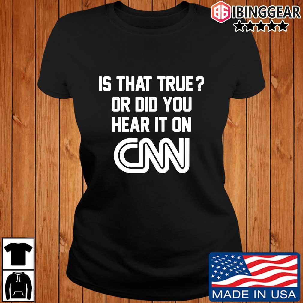 Official Is that true or did you hear it on Cnn s Ibinggear ladies den