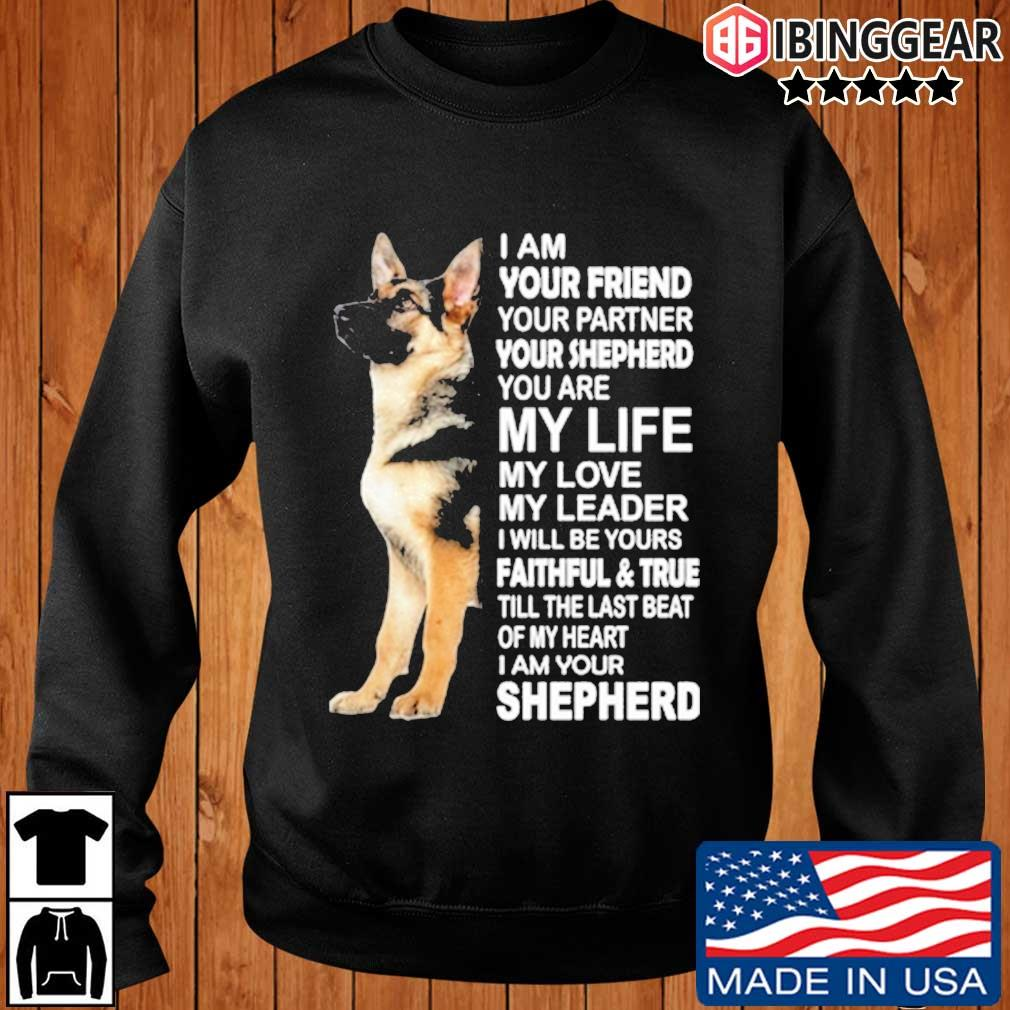 Shepherd I am your friend your partner you're shepherd s Ibinggear sweater den