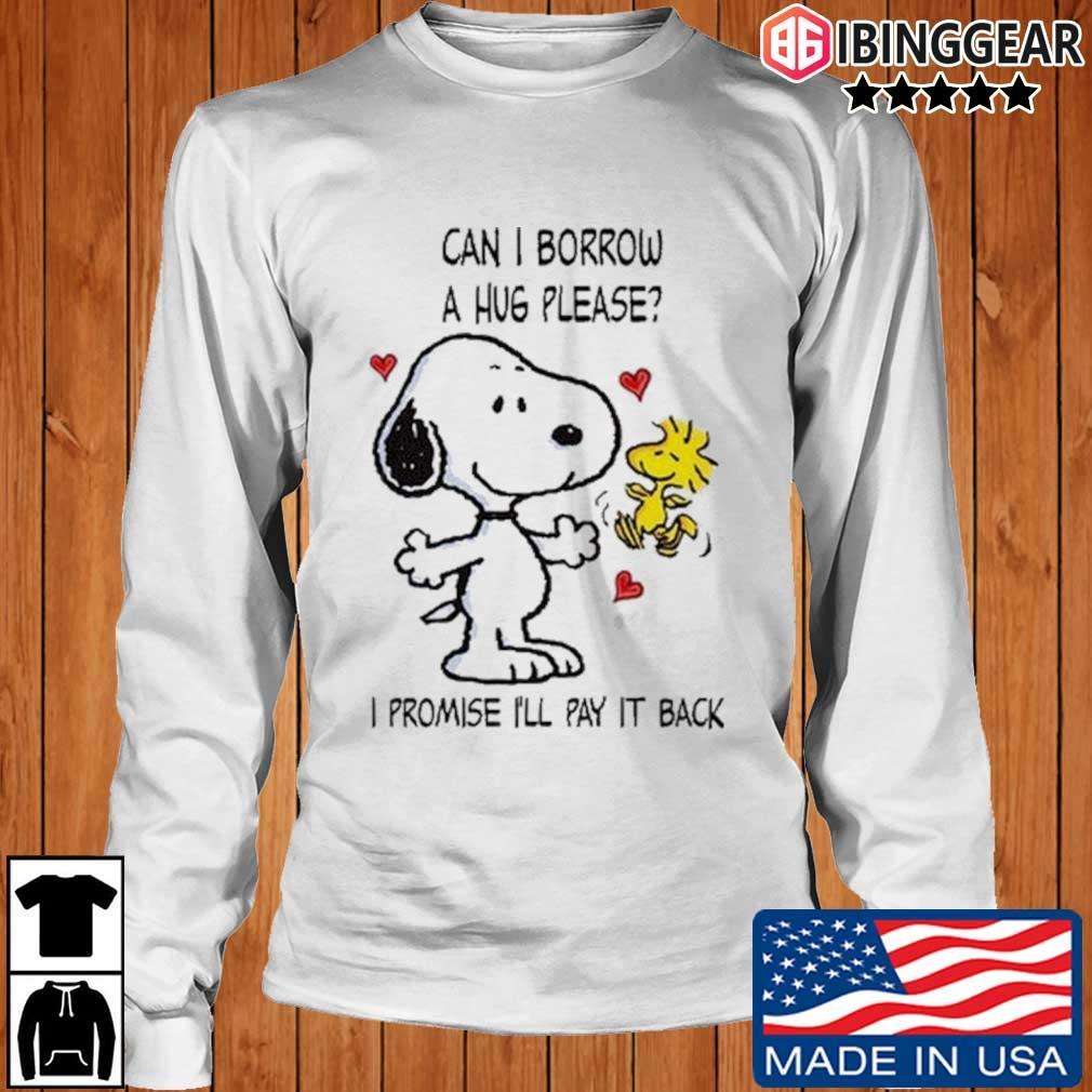 Snoopy and Woodstock can I borrow a hug please I promise I'll pay it back s Longsleeve Ibinggear trang