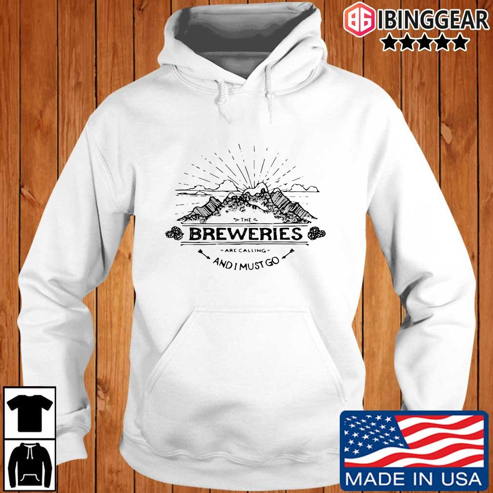 The breweries are calling and I must go s Ibinggear hoodie trang