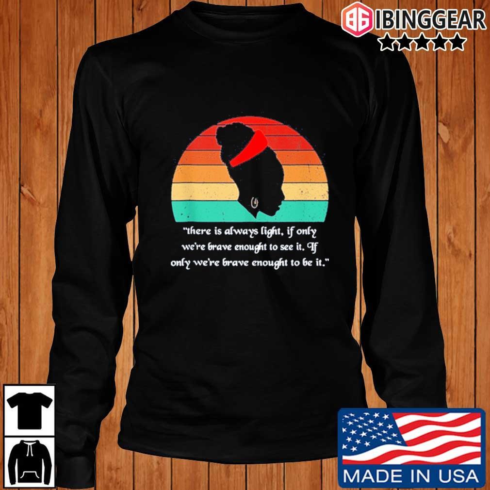 There is Always Light Amanda Gorman Vintage 2021 Shirt, Sweater Longsleeve Ibinggear den
