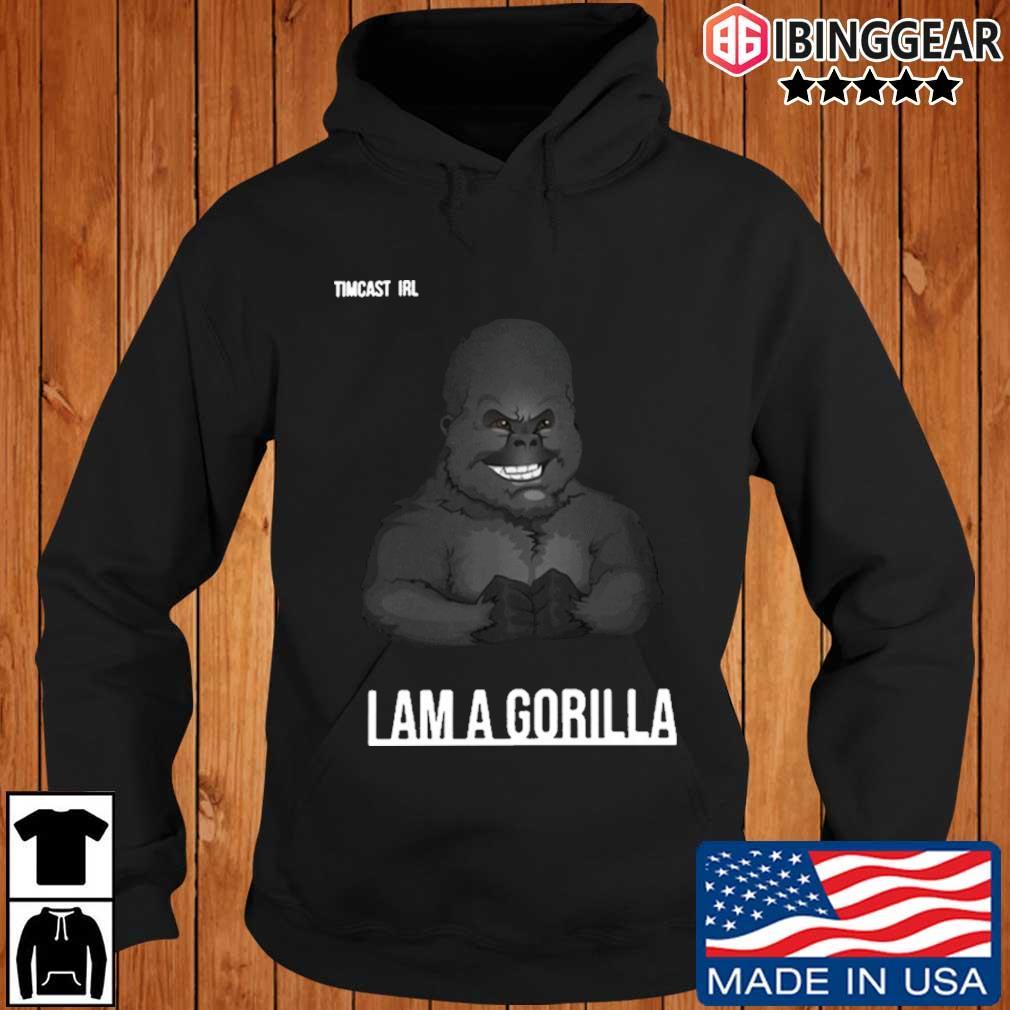 Tim pool I am Gorilla s Ibinggear hoodie den