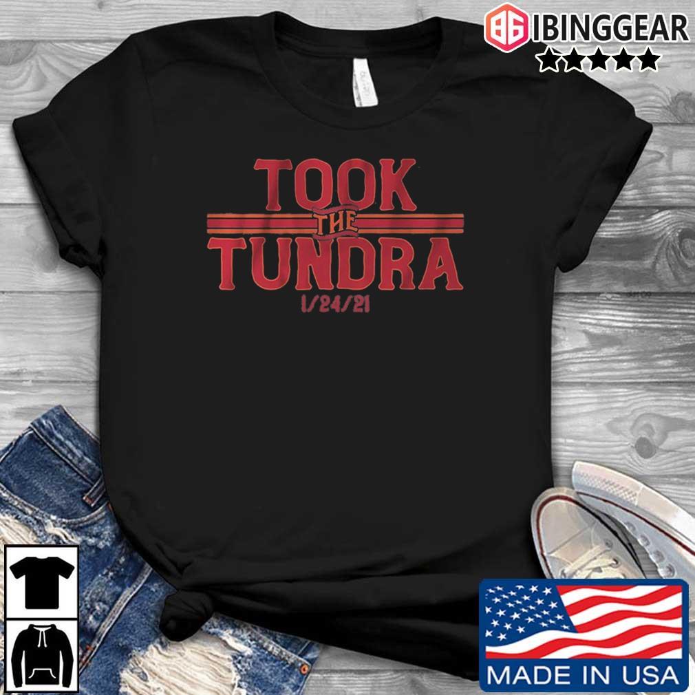 Took the tundra 1 24 21 shirt