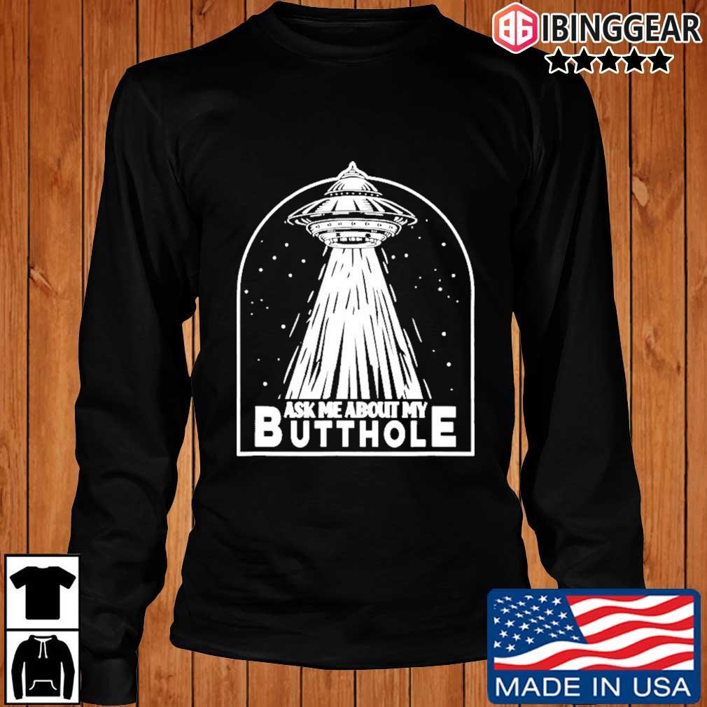 UFO Ask Me About My Butthole Shirt Longsleeve Ibinggear den