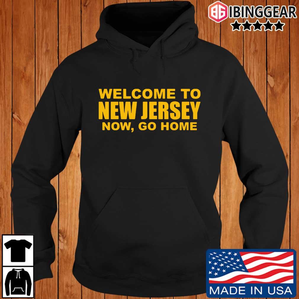 Welcome to New Jersey now go home sweats Ibinggear hoodie den
