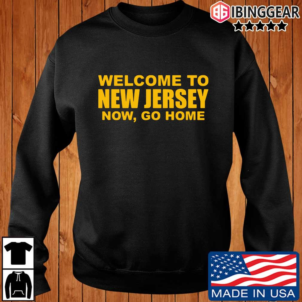 Welcome to New Jersey now go home sweats Ibinggear sweater den